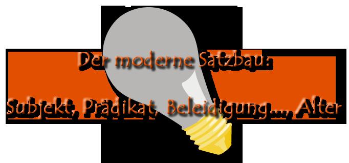 Moderner Satzbau